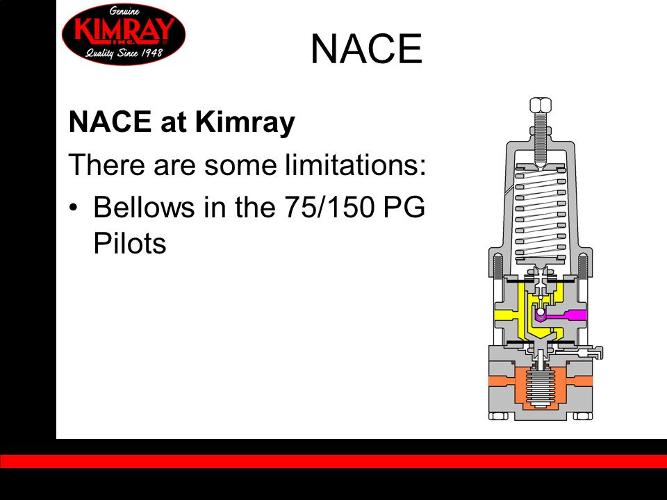 NACE NACE at Kimray There are some limitations: