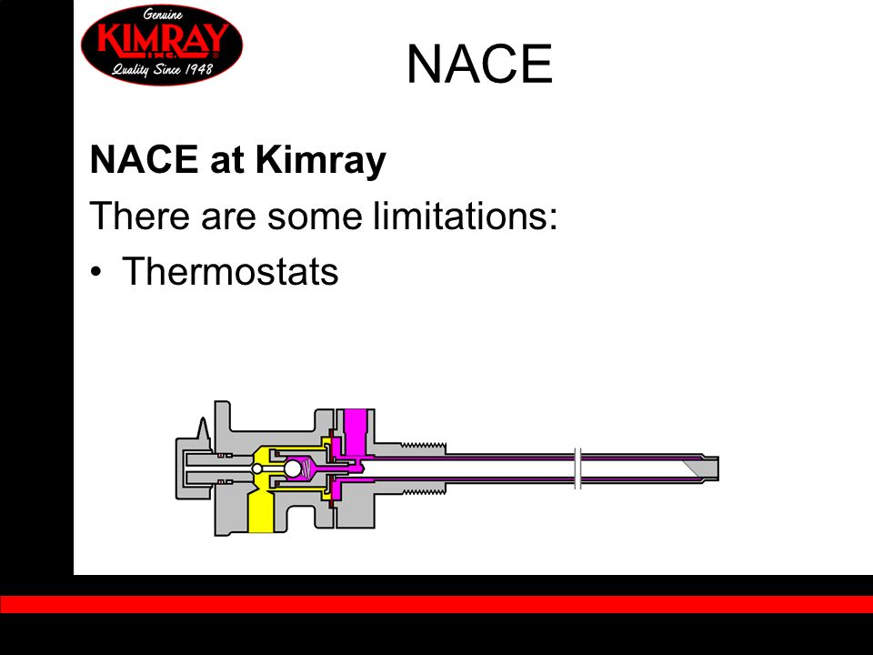 NACE NACE at Kimray There are some limitations: Thermostats
