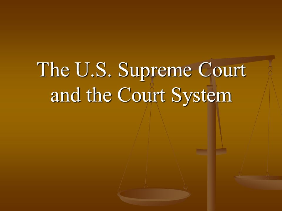 The U.S. Supreme Court and the Court System