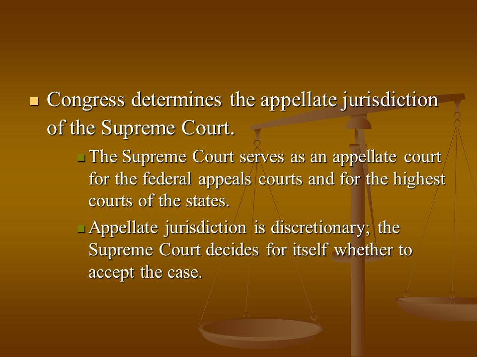 Congress determines the appellate jurisdiction of the Supreme Court.