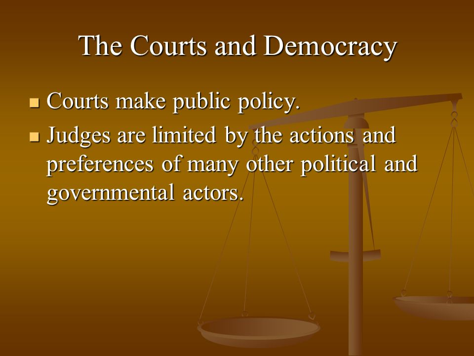 The Courts and Democracy