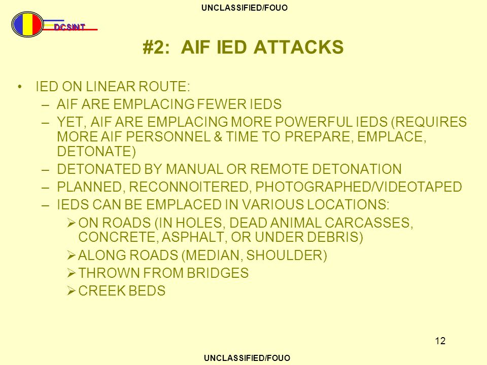 #2: AIF IED ATTACKS IED ON LINEAR ROUTE: AIF ARE EMPLACING FEWER IEDS