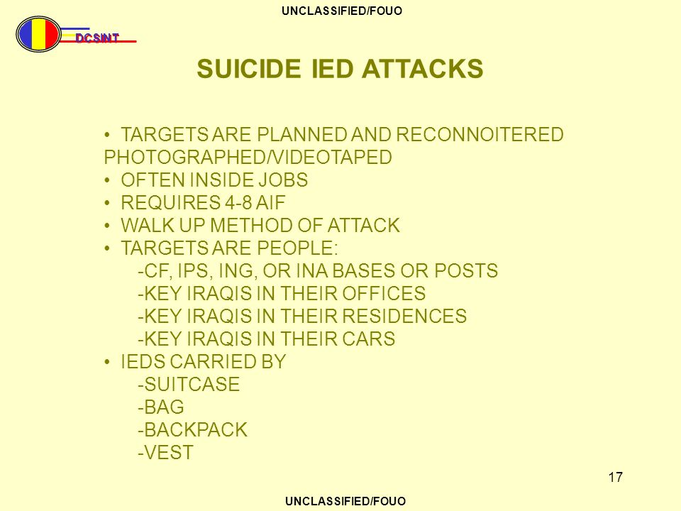 SUICIDE IED ATTACKS TARGETS ARE PLANNED AND RECONNOITERED PHOTOGRAPHED/VIDEOTAPED. OFTEN INSIDE JOBS.