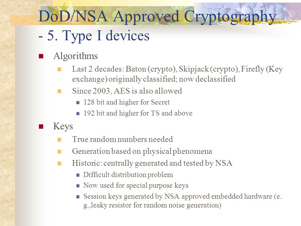 DoD/NSA Approved Cryptography - 5. Type I devices
