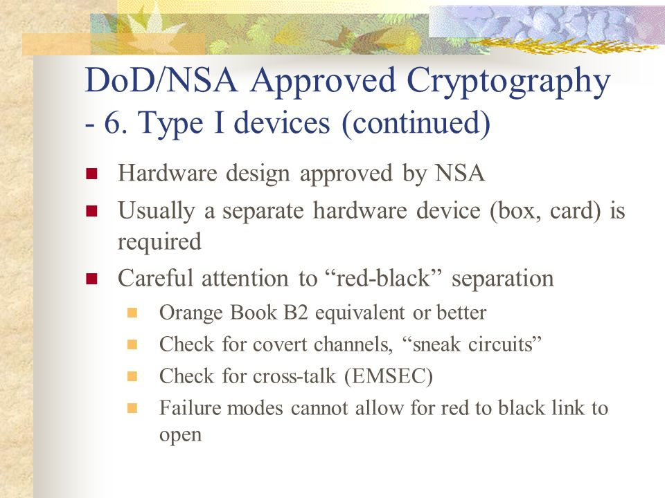 DoD/NSA Approved Cryptography - 6. Type I devices (continued)