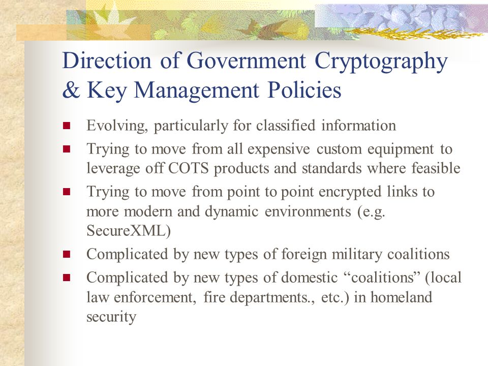 Direction of Government Cryptography & Key Management Policies