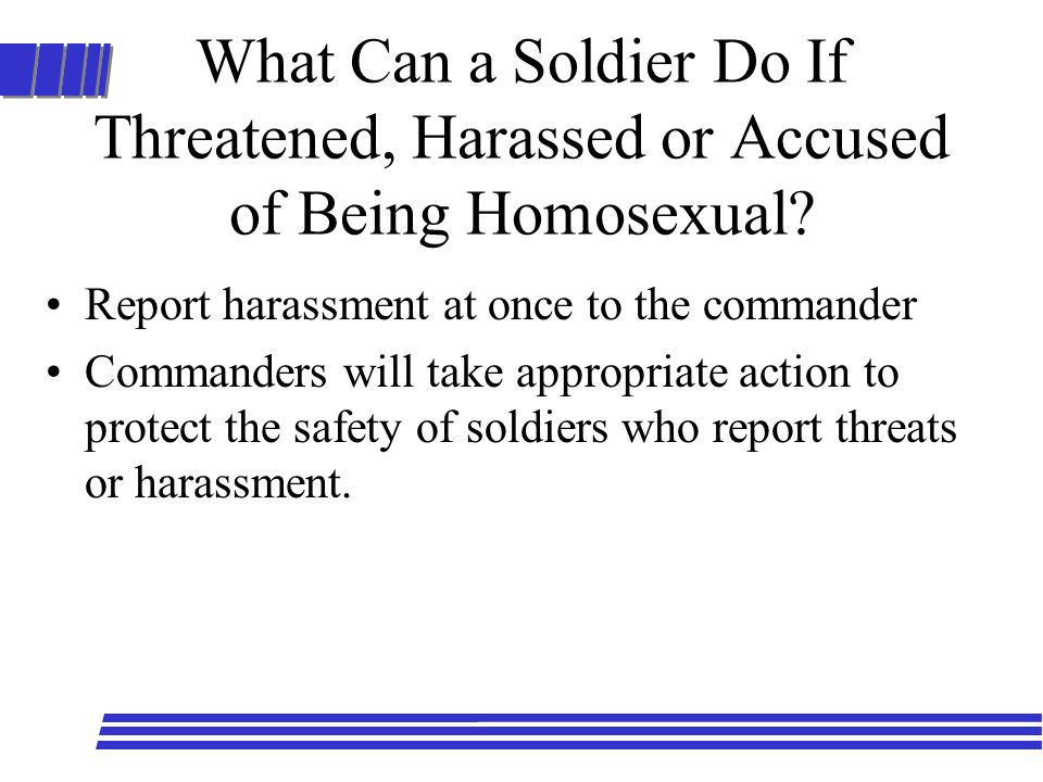 What Can a Soldier Do If Threatened, Harassed or Accused of Being Homosexual