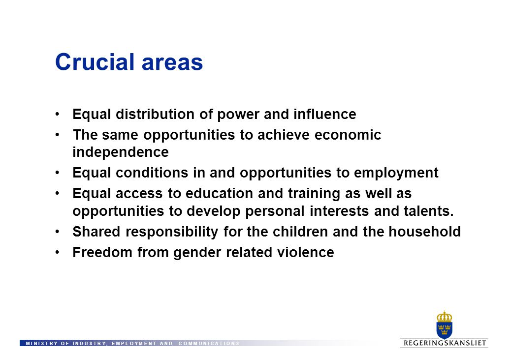 Crucial areas Equal distribution of power and influence