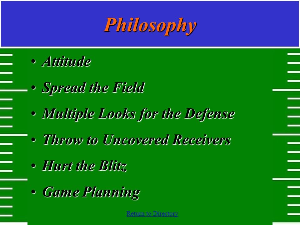 Philosophy Attitude Spread the Field Multiple Looks for the Defense