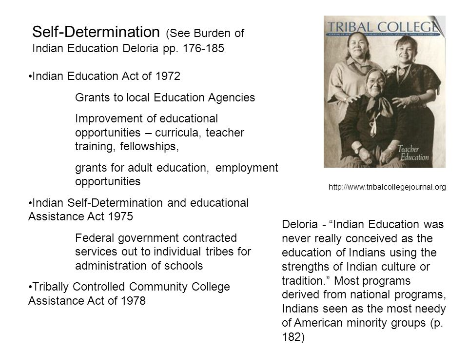 Self-Determination (See Burden of Indian Education Deloria pp