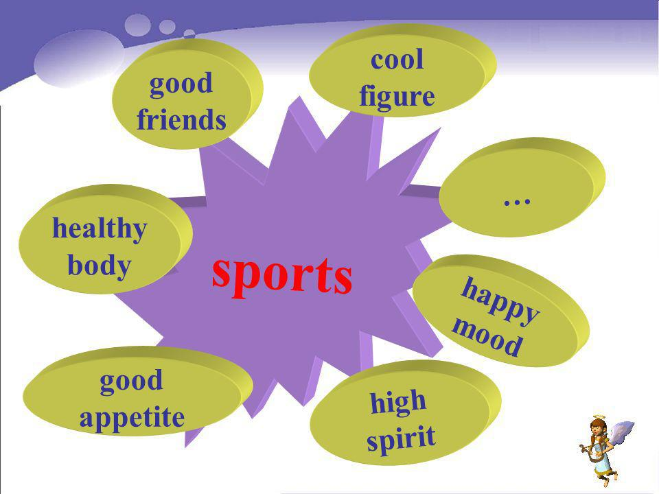sports cool good figure friends … healthy body happy mood good high