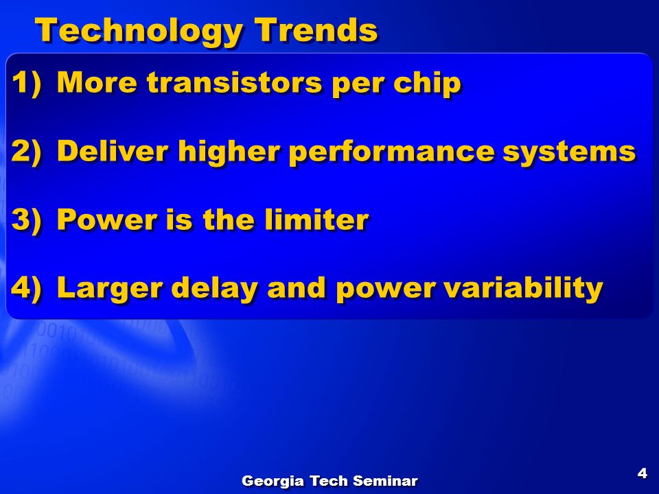 Technology Trends More transistors per chip