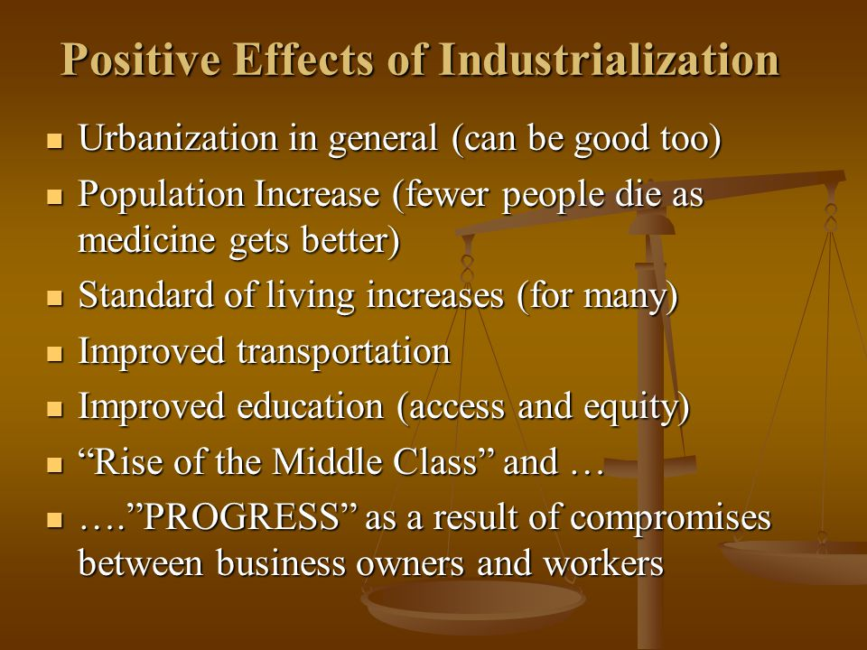 Positive Effects of Industrialization