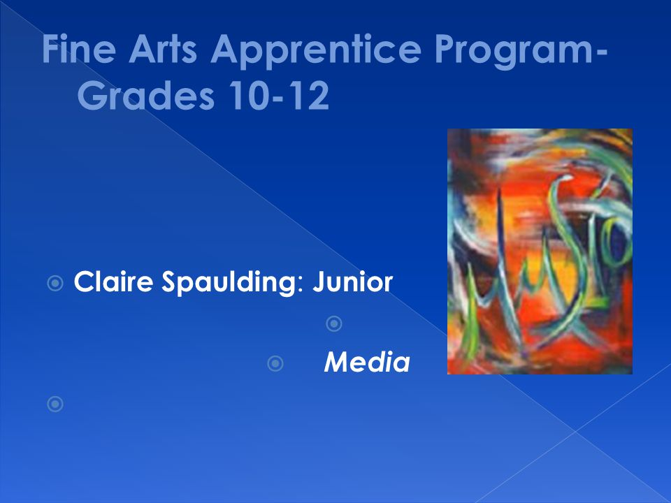 Fine Arts Apprentice Program- Grades 10-12