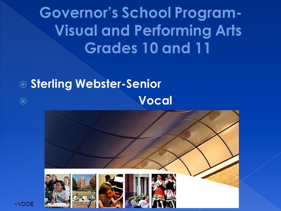 Governor's School Program- Visual and Performing Arts Grades 10 and 11