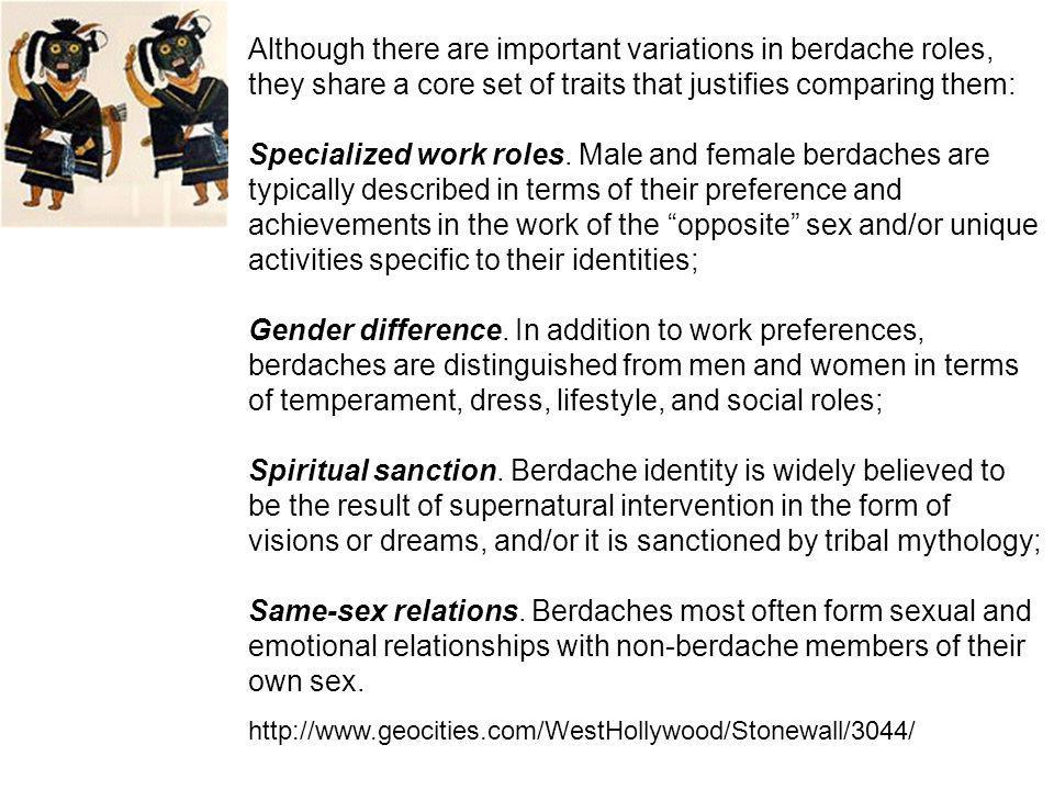 Although there are important variations in berdache roles, they share a core set of traits that justifies comparing them: