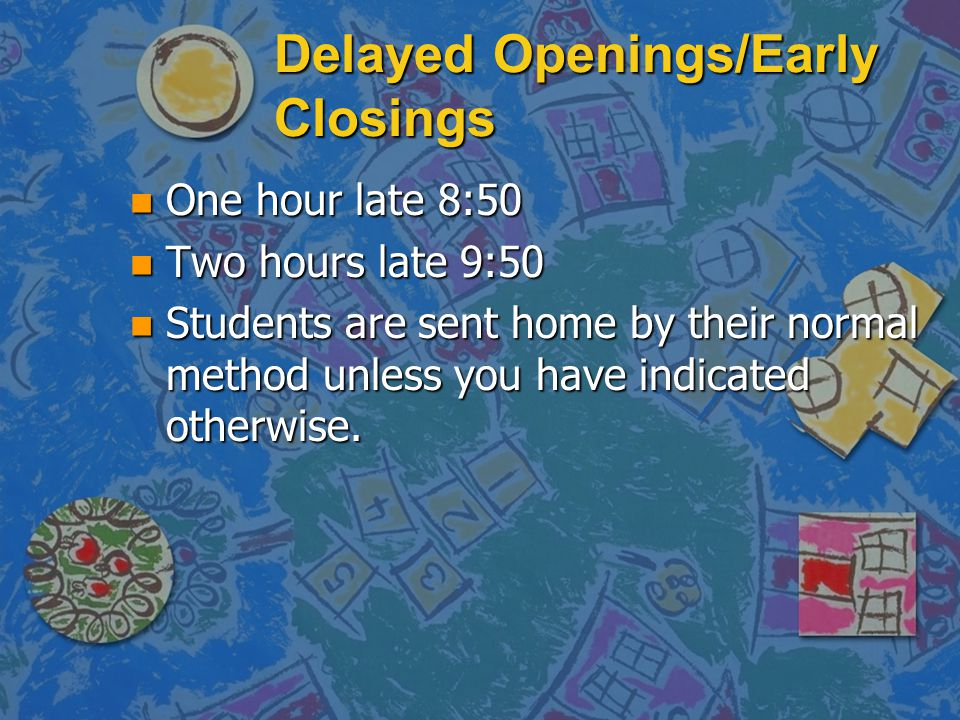 Delayed Openings/Early Closings
