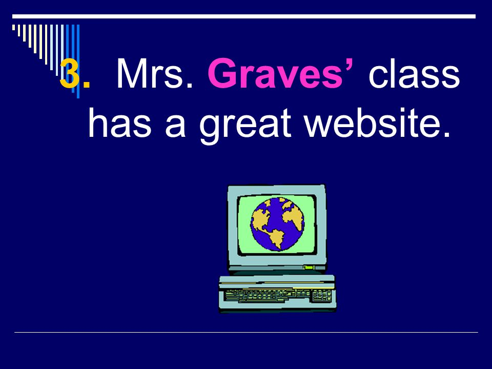 3. Mrs. Graves' class has a great website.