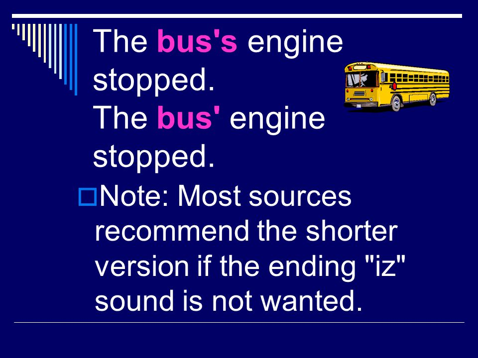 The bus s engine stopped. The bus engine stopped.