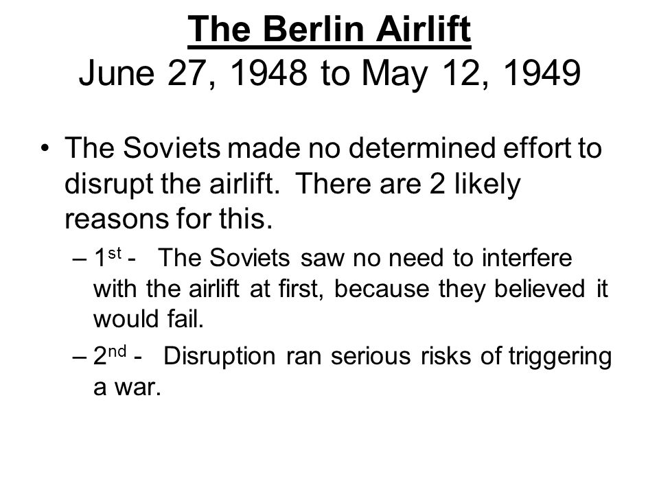 The Berlin Airlift June 27, 1948 to May 12, 1949