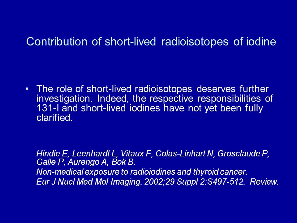 Contribution of short-lived radioisotopes of iodine