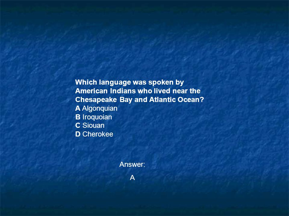 Which language was spoken by American Indians who lived near the
