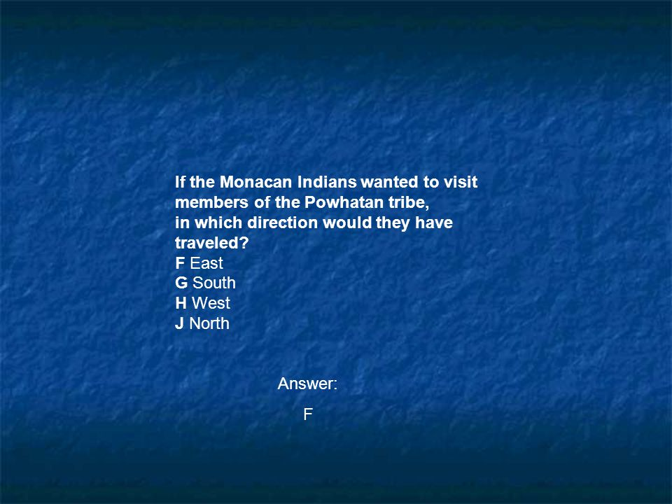 If the Monacan Indians wanted to visit members of the Powhatan tribe,