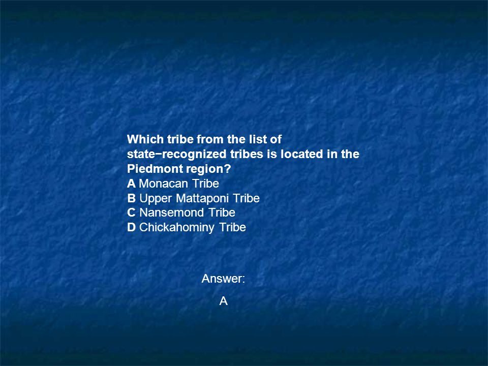 Which tribe from the list of state−recognized tribes is located in the