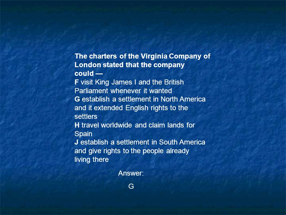 The charters of the Virginia Company of London stated that the company