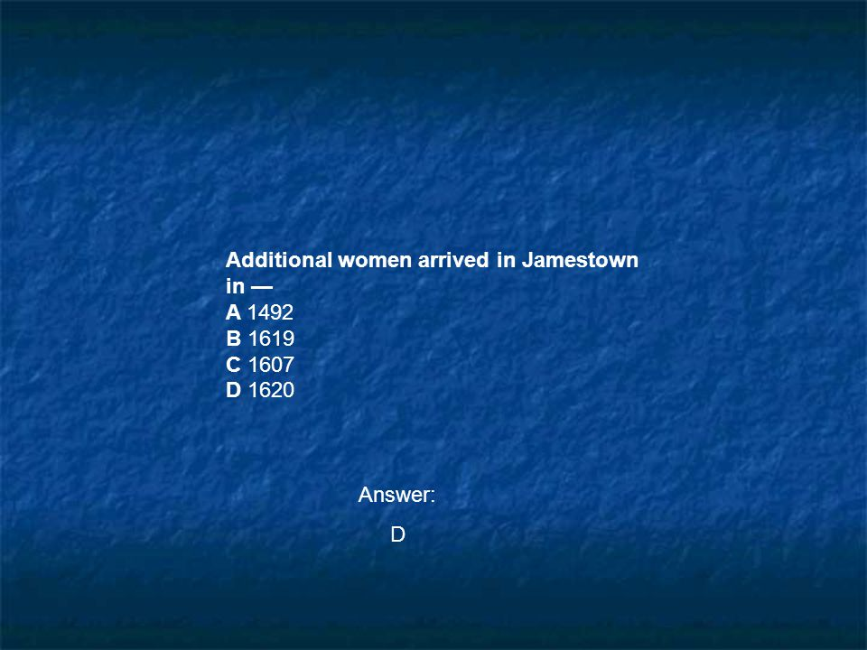 Additional women arrived in Jamestown in —