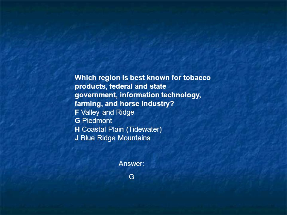 Which region is best known for tobacco products, federal and state