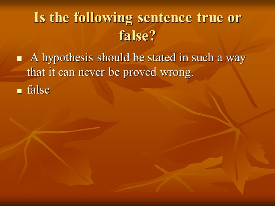 Is the following sentence true or false