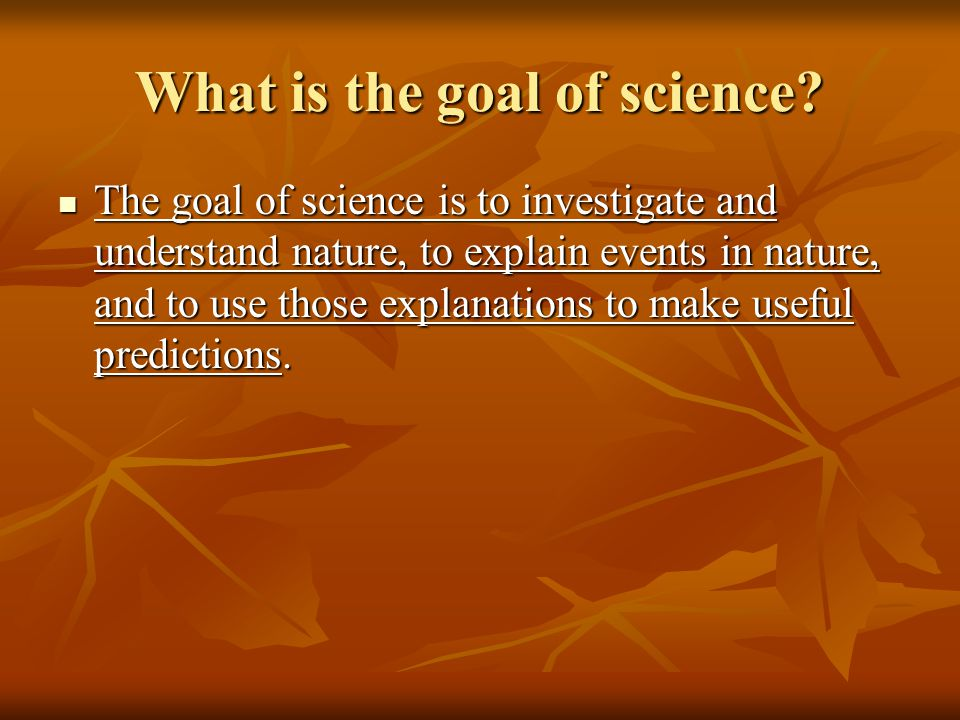 What is the goal of science