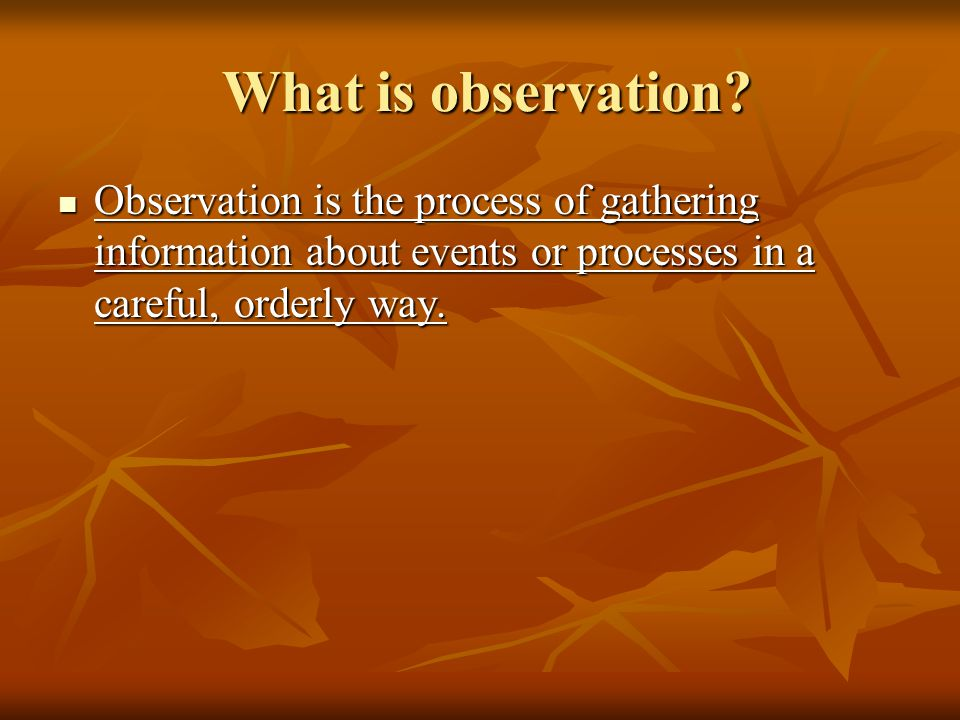 What is observation.