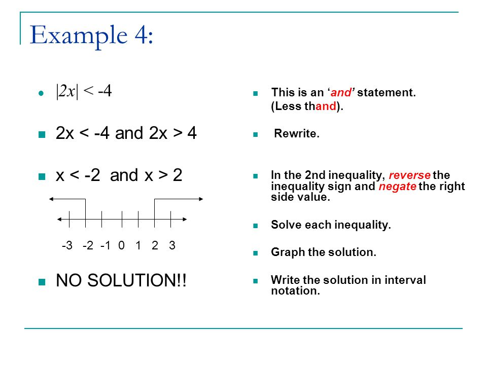 Example 4: |2x| < -4 2x < -4 and 2x > 4