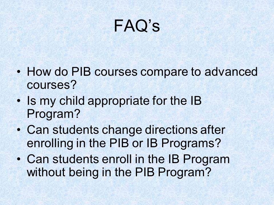FAQ's How do PIB courses compare to advanced courses