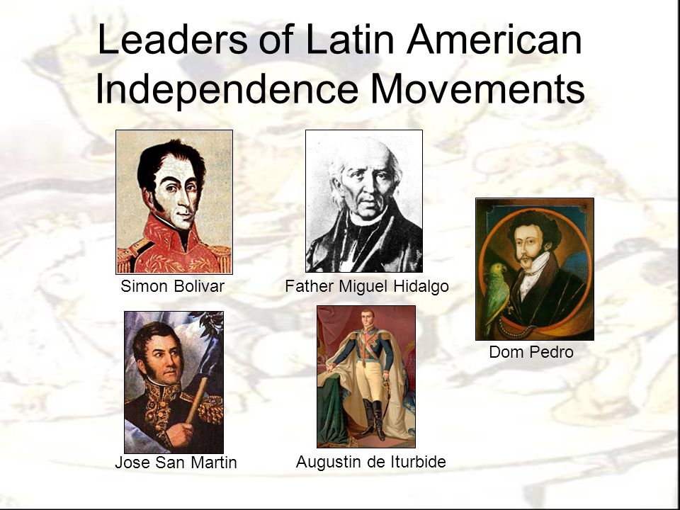 Leaders of Latin American Independence Movements
