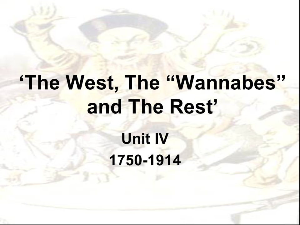 'The West, The Wannabes and The Rest'