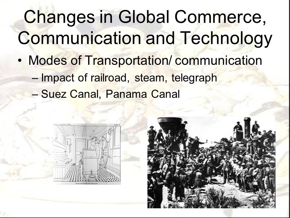 Changes in Global Commerce, Communication and Technology