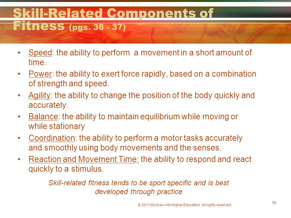 Skill-Related Components of Fitness (pgs. 36 - 37)