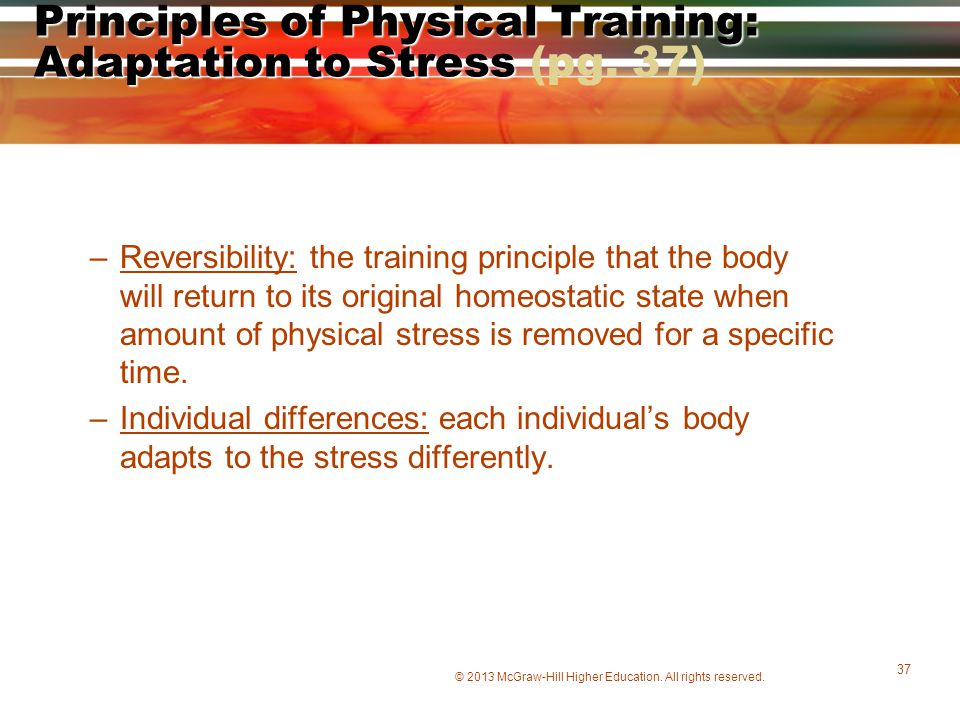 Principles of Physical Training: Adaptation to Stress (pg. 37)