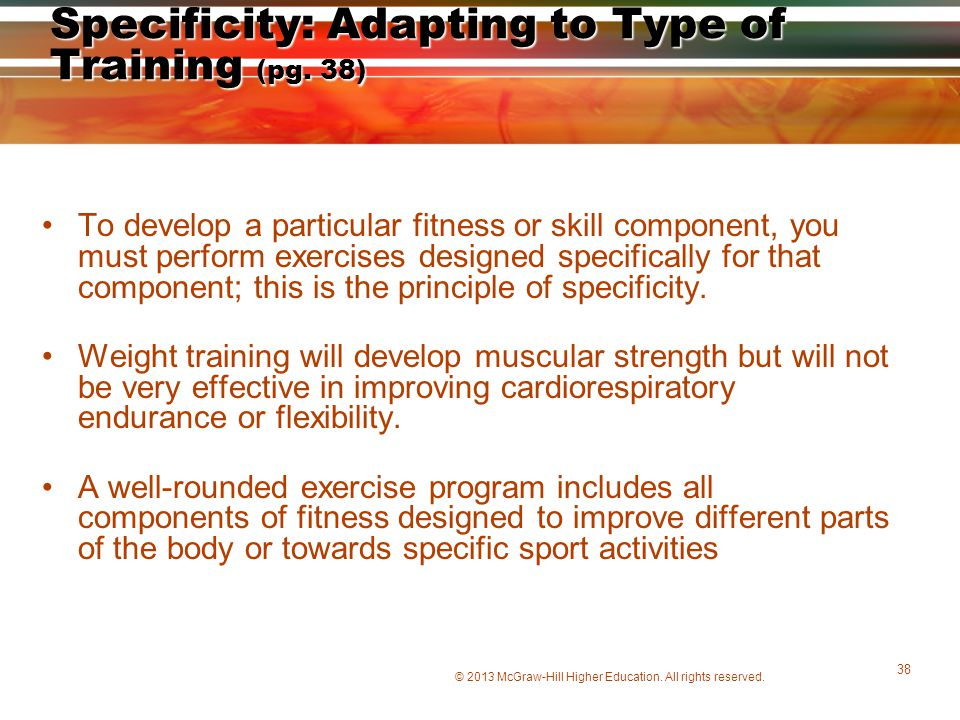 Specificity: Adapting to Type of Training (pg. 38)