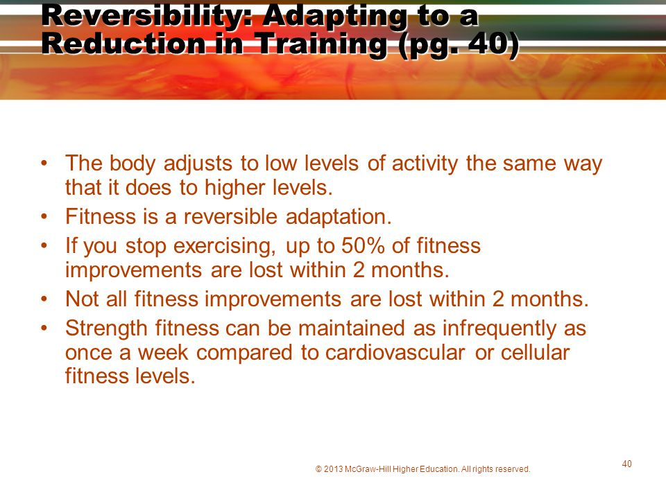 Reversibility: Adapting to a Reduction in Training (pg. 40)