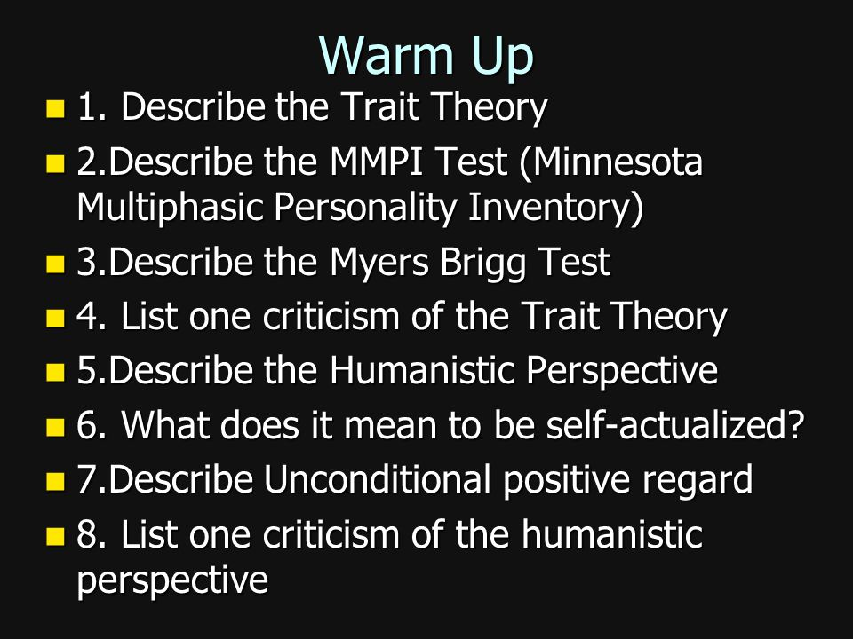 Warm Up 1. Describe the Trait Theory