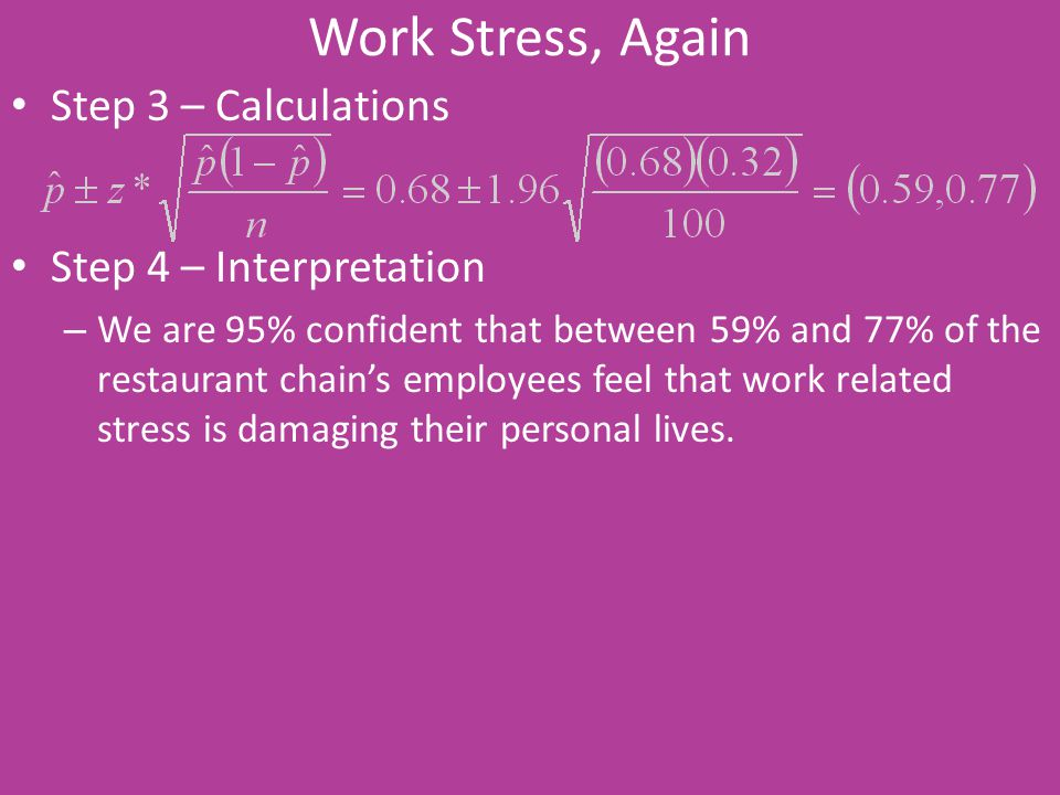 Work Stress, Again Step 3 – Calculations Step 4 – Interpretation