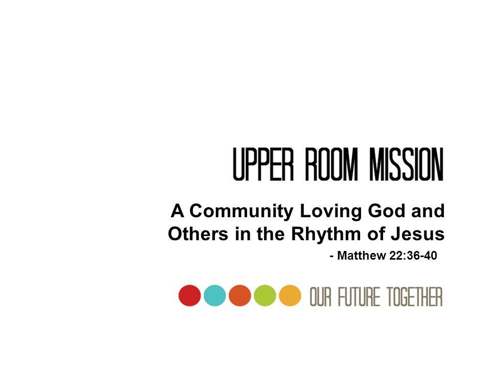 A Community Loving God and Others in the Rhythm of Jesus