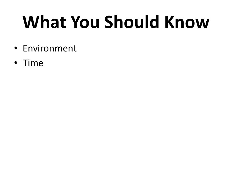What You Should Know Environment Time