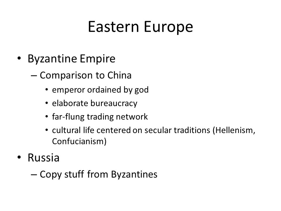 Eastern Europe Byzantine Empire Russia Comparison to China