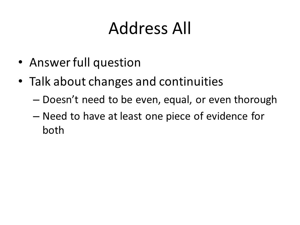 Address All Answer full question Talk about changes and continuities