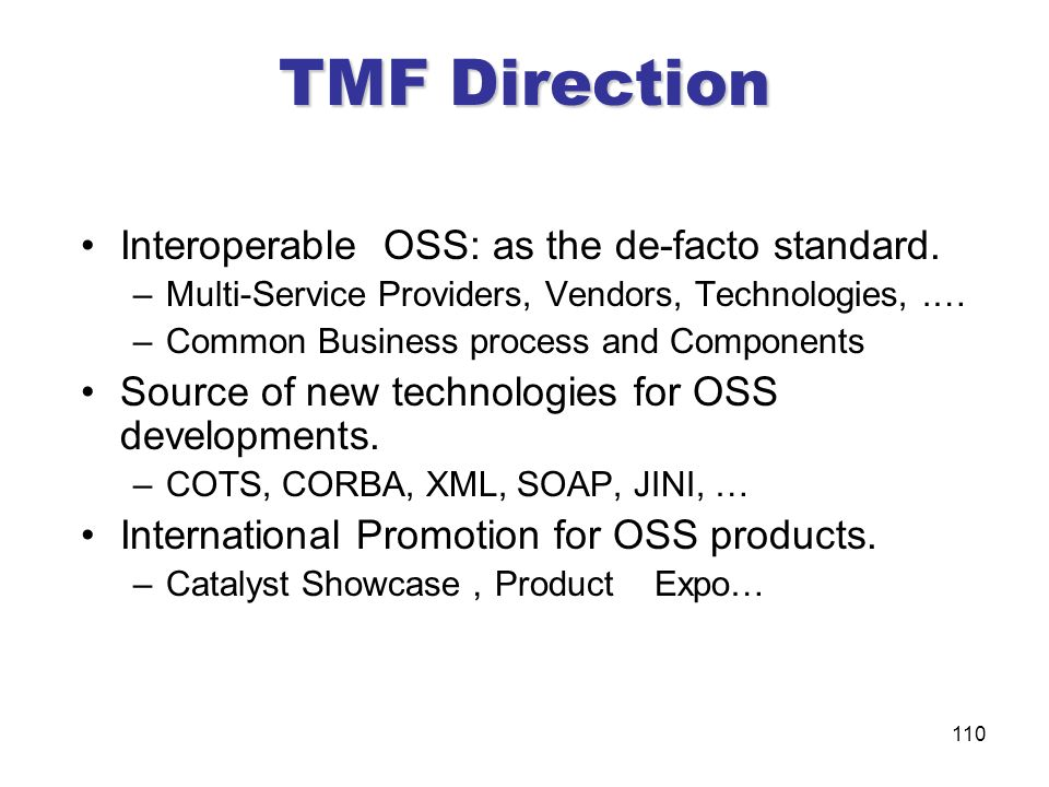 TMF Direction Interoperable OSS: as the de-facto standard.